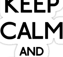 Keep Calm and Be a Man Sticker