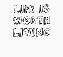 worth living Unisex T-Shirt