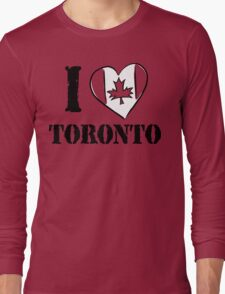 I Love Toronto Canada Long Sleeve T-Shirt