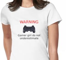 Warning Gamer girl do not underestimate (black text) Womens Fitted T-Shirt