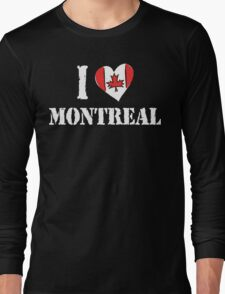 I Love Montreal Canada Long Sleeve T-Shirt