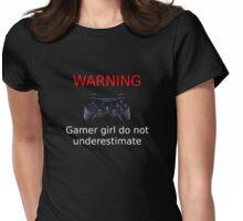 Warning Gamer girl do not underestimate (white text) Womens Fitted T-Shirt
