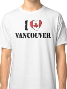 I Love Vancouver Canada Classic T-Shirt