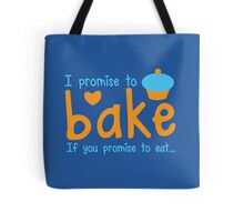 I promise to bake if you promise to eat! with cute cupcake Tote Bag