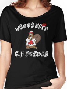 Want To Kiss My Beaver Women's Relaxed Fit T-Shirt