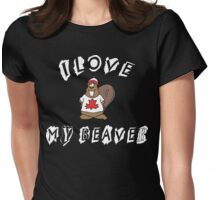I Love My Beaver Womens Fitted T-Shirt