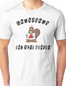 Canadians Eat More Beaver Unisex T-Shirt
