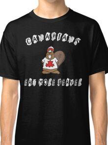 Canadians Eat More Beaver Classic T-Shirt