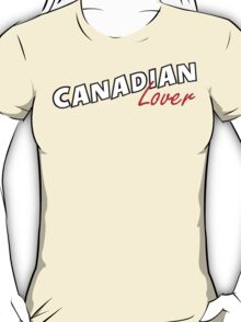 Canadian Lover T-Shirt