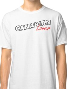 Canadian Lover Classic T-Shirt