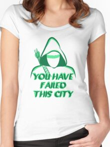 You Have Failed This City !  Women's Fitted Scoop T-Shirt