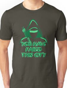 You Have Failed This City !  Unisex T-Shirt