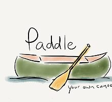 Paddle Your Own Canoe by Pamela Shaw