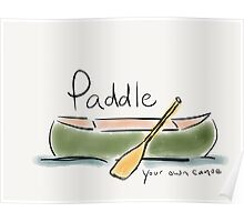 Paddle Your Own Canoe Poster