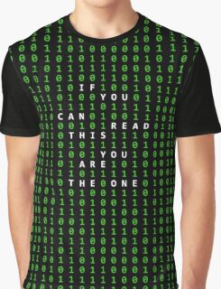 If you can read this you are the one Graphic T-Shirt