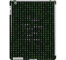If you can read this you are the one iPad Case/Skin
