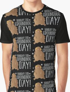 HOORAY FOR GROUNDHOG DAY! with cute little groundhog and snowflakes Graphic T-Shirt