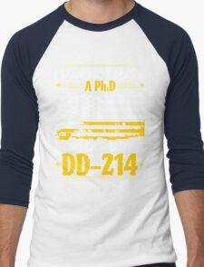 I MAY NOT HAVE A PhD BUT I DO HAVE A DD214 Men's Baseball ¾ T-Shirt