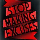 Stop Making Excuses by Sara Machajewski