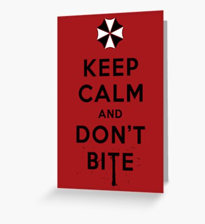 Keep calm and don´t bite Greeting Card