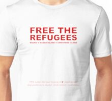 Free the Refugees (with ALP rant) Unisex T-Shirt