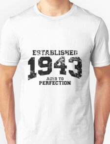 Established 1943 - Aged to Perfection Unisex T-Shirt