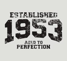 Established 1953 - Aged to Perfection by shirtchef