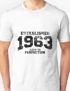 Established 1963 - Aged to Perfection Unisex T-Shirt