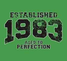 Established 1983 - Aged to Perfection by shirtchef