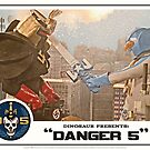 Danger 5 Lobby Card #4 - &quot;Danger Damage&quot; by dinostore