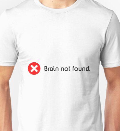 Brain not found. Unisex T-Shirt