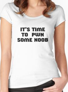 It's time to pwn some noob Women's Fitted Scoop T-Shirt