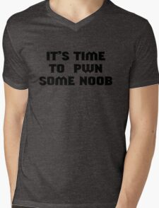It's time to pwn some noob Mens V-Neck T-Shirt