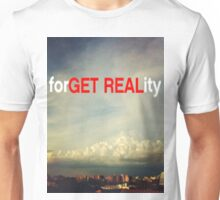 forGET REALity Unisex T-Shirt