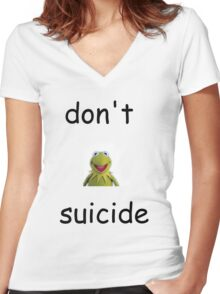 """Don't """"Kermit"""" Suicide Women's Fitted V-Neck T-Shirt"""