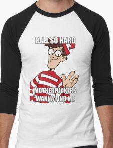 Ball so hard Men's Baseball ¾ T-Shirt