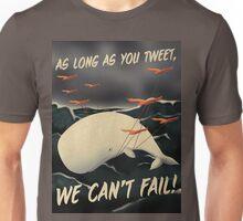 We Can't Fail! Unisex T-Shirt