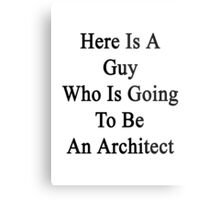 Here Is A Guy Who Is Going To Be An Architect  Metal Print