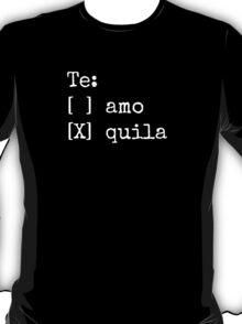 Te: quila T-Shirt