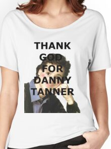 Thank God for Danny Tanner Women's Relaxed Fit T-Shirt