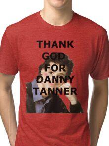 Thank God for Danny Tanner Tri-blend T-Shirt