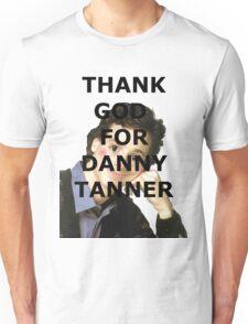 Thank God for Danny Tanner Unisex T-Shirt