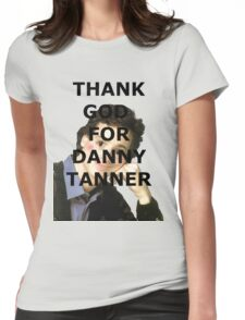 Thank God for Danny Tanner Womens Fitted T-Shirt