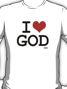 I love God T-Shirt