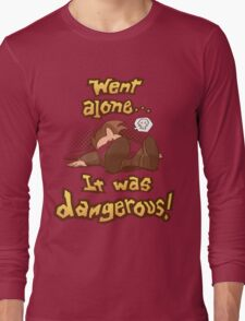 Dangerous to Go Alone Long Sleeve T-Shirt