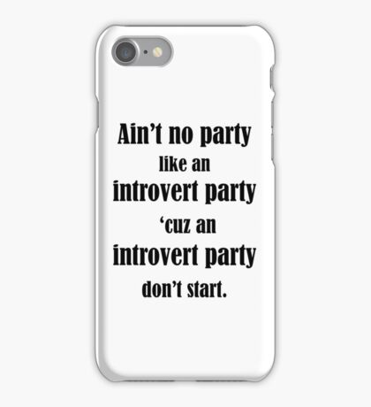 Ain't No Party Like An Introvert Party iPhone Case/Skin