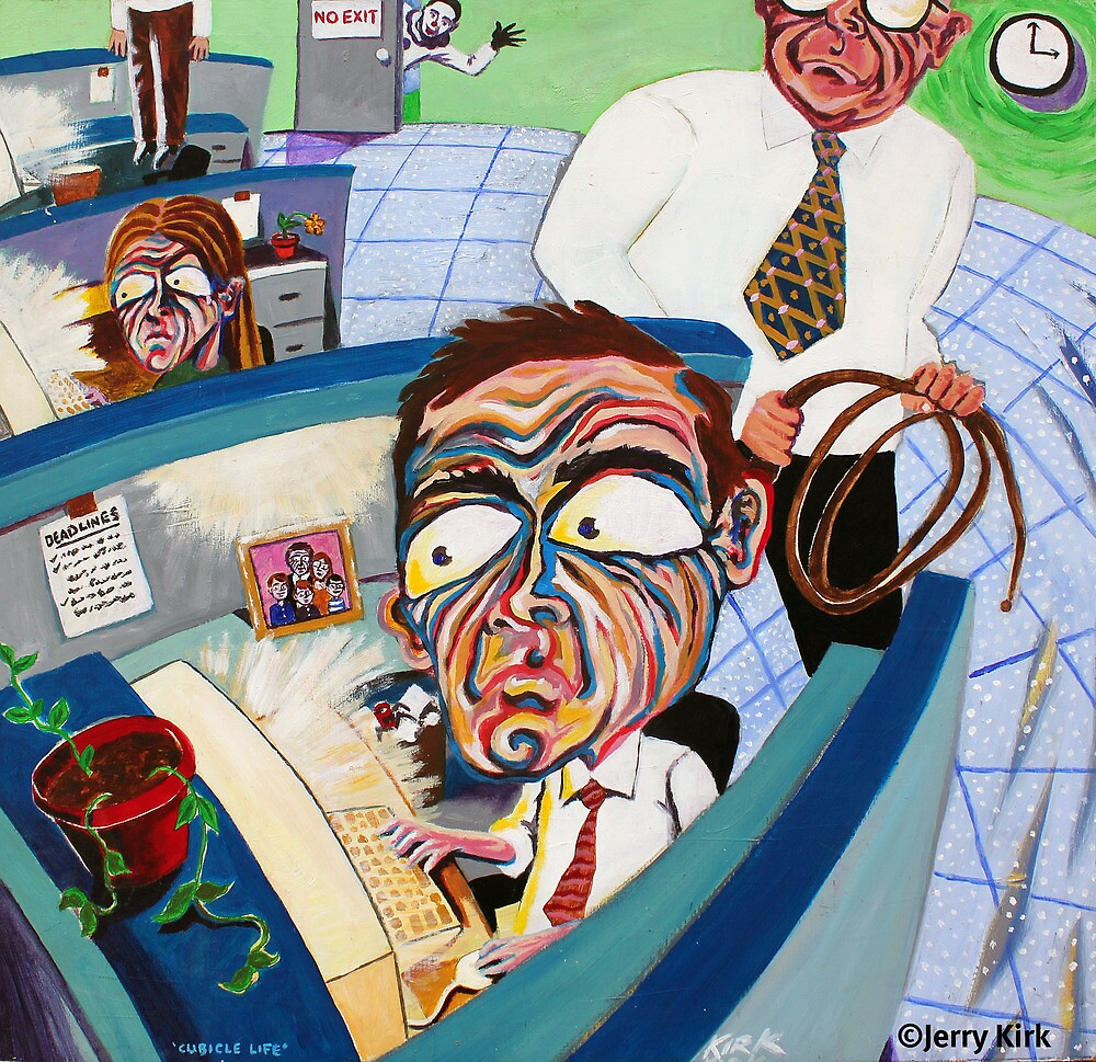 'CUBICLE LIFE  by Jerry Kirk