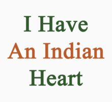 I Have An Indian Heart  by supernova23