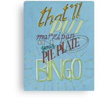That'll Put Marzipan in Your Pie Plate Bingo! Canvas Print