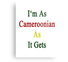 I'm As Cameroonian As It Gets Metal Print